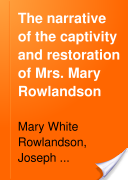 Narrative of the Captivity and Restoration of Mrs.